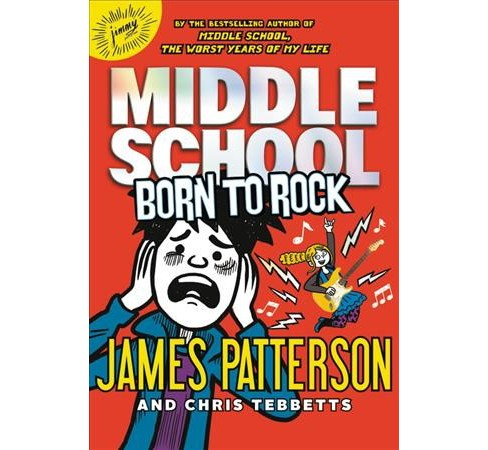 Born To Rock Middle School By James Patterson Target