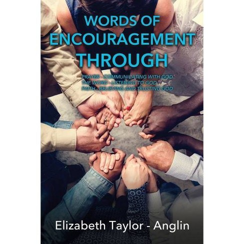 Words of Encouragement Through - by  Elizabeth Taylor-Anglin (Paperback) - image 1 of 1