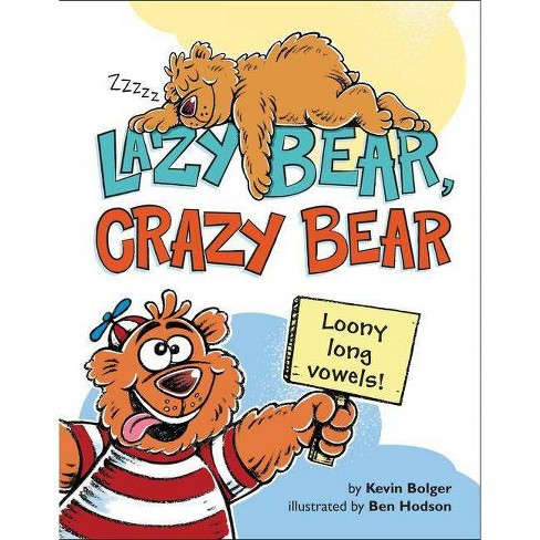 Lazy Bear, Crazy Bear - by  Kevin Bolger (Hardcover) - image 1 of 1