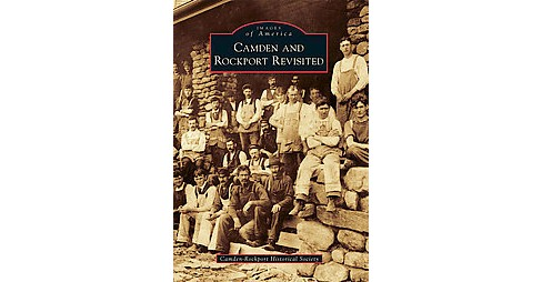 Camden and Rockport Revisited (Paperback) (Heather E. Moran) - image 1 of 1