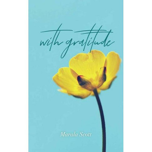 With Gratitude - by  Marala Scott (Paperback) - image 1 of 1