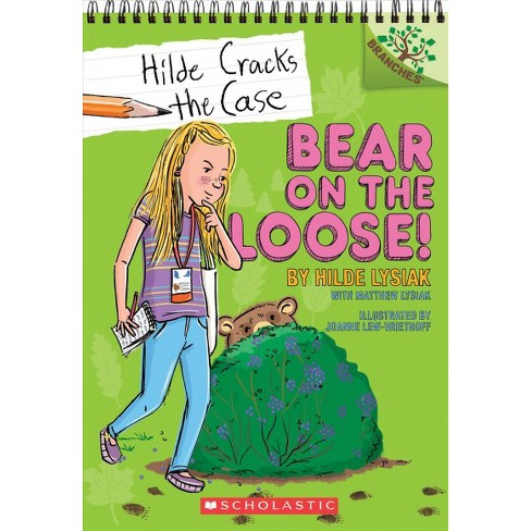 Bear on the Loose!: A Branches Book (Hilde Cracks the Case #2) - by  Hilde Lysiak & Matthew Lysiak - image 1 of 1