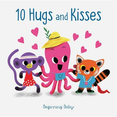 Chronicle Baby: 10 Hugs & Kisses - by Chronicle Books (Board Book)