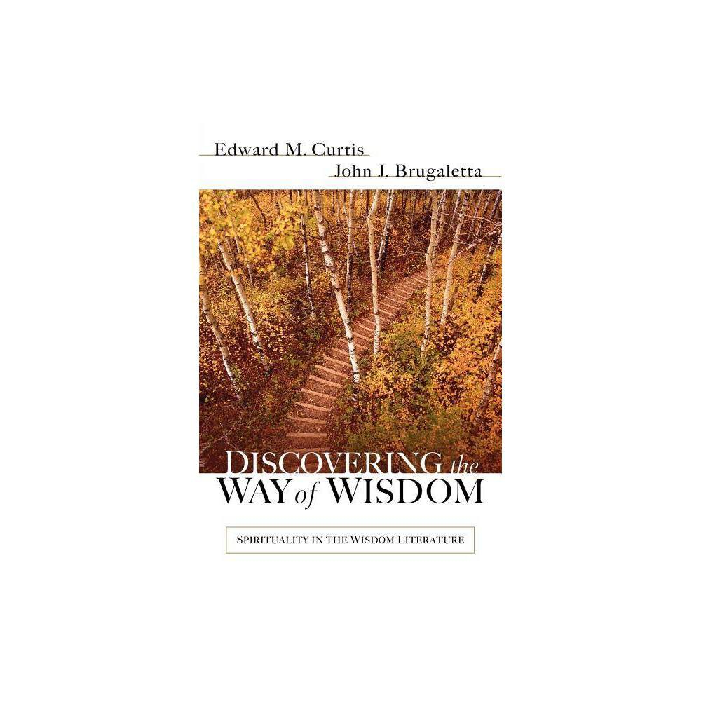 Discovering The Way Of Wisdom By Edward M Curtis John J Brugaletta Paperback
