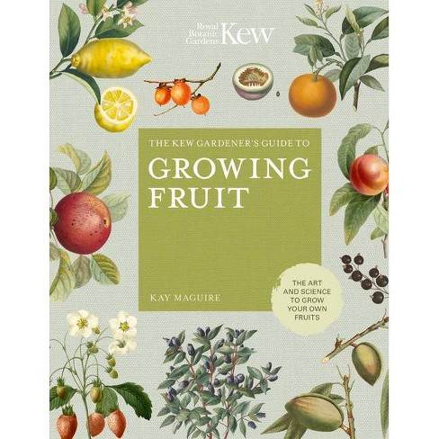 The Kew Gardener's Guide to Growing Fruit - (Kew Experts) by  Kay Maguire (Hardcover) - image 1 of 1