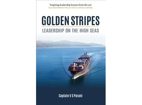 Golden Stripes : Leadership on the High Seas -  by Captain V. S. Parani (Hardcover) - image 1 of 1