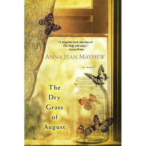 The Dry Grass of August - by  Anna Jean Mayhew (Paperback) - image 1 of 1