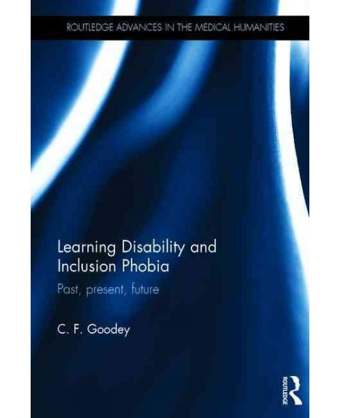Learning Disability and Inclusion Phobia : Past, Present and Future (Hardcover) (C. F. Goodey) - image 1 of 1