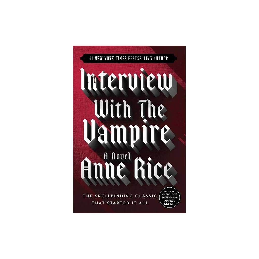 Interview With The Vampire Vampire Chronicles 20th Edition By Anne Rice Paperback