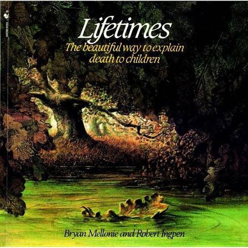 Lifetimes - by  Bryan Mellonie & Robert Ingpen (Hardcover) - image 1 of 1