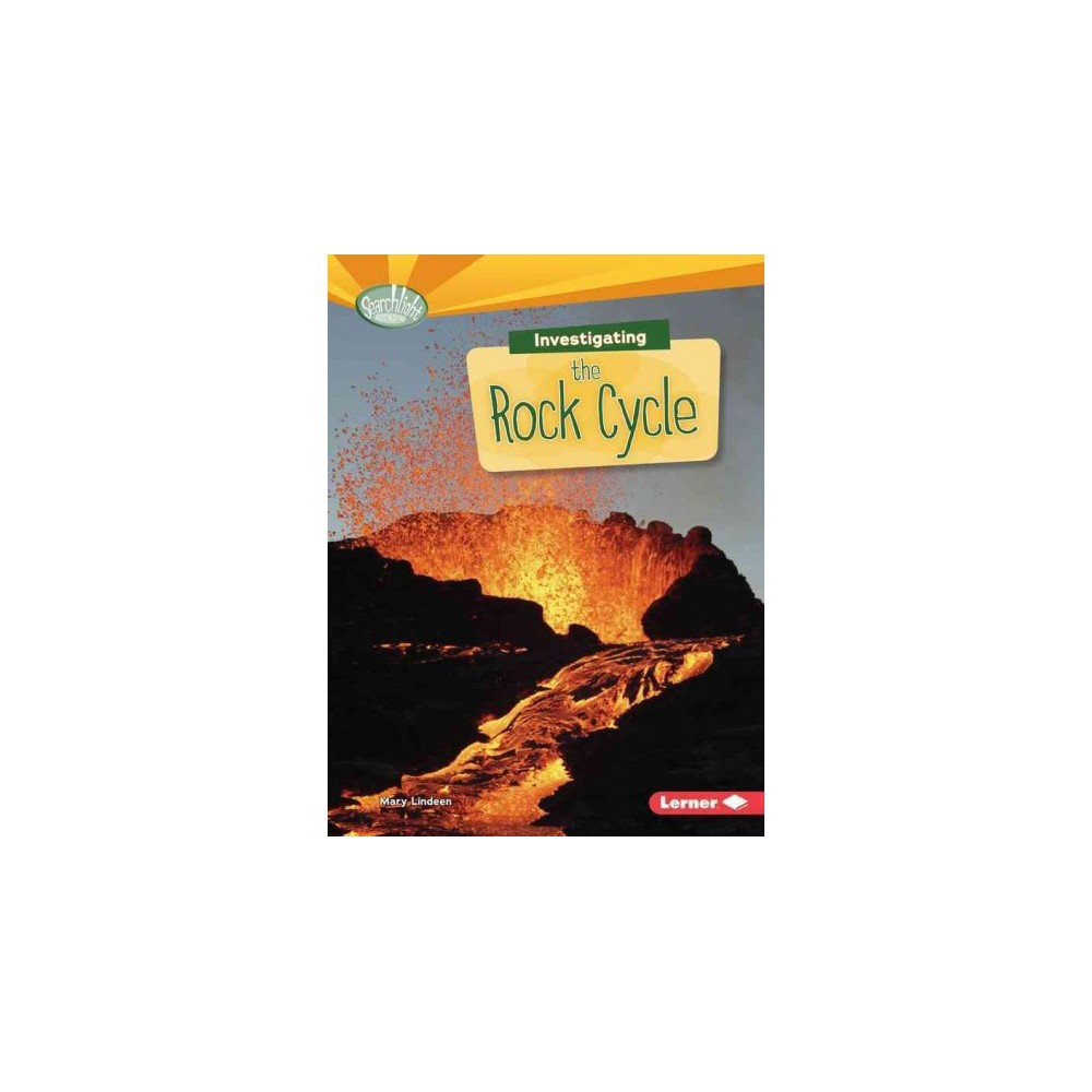 Investigating the Rock Cycle ( Searchlight Books - What Are Earth's Cycles?) (Paperback)