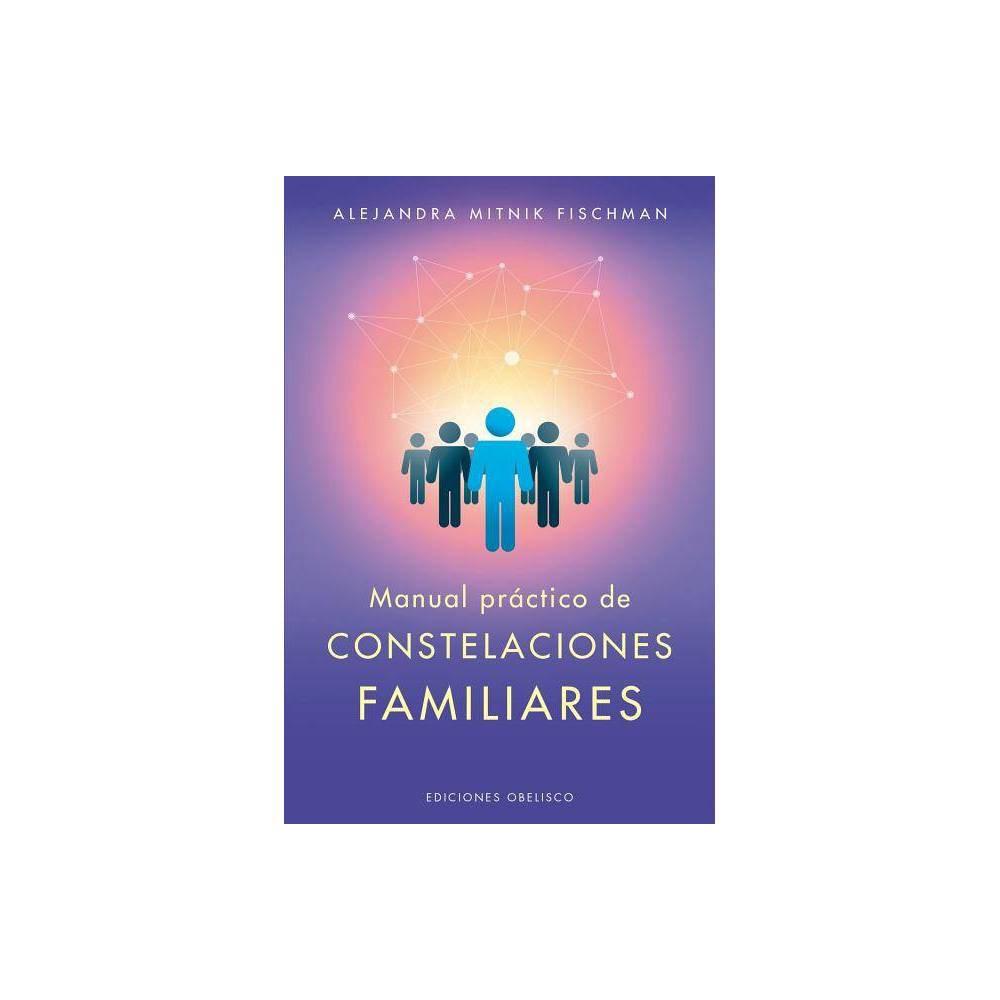 Manual Practico De Las Constelaciones Familiares By Alejandra Mitnik Paperback