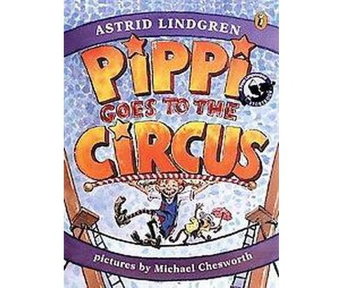 Pippi Goes to the Circus (Reprint) (Paperback) (Astrid Lindgren) - image 1 of 1