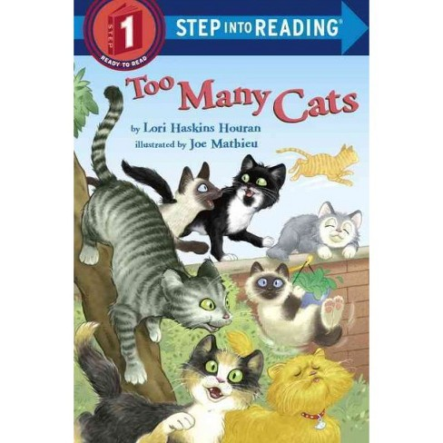 Too Many Cats - (Step Into Reading - Level 1 - Quality) by  Lori Haskins Houran (Paperback) - image 1 of 1