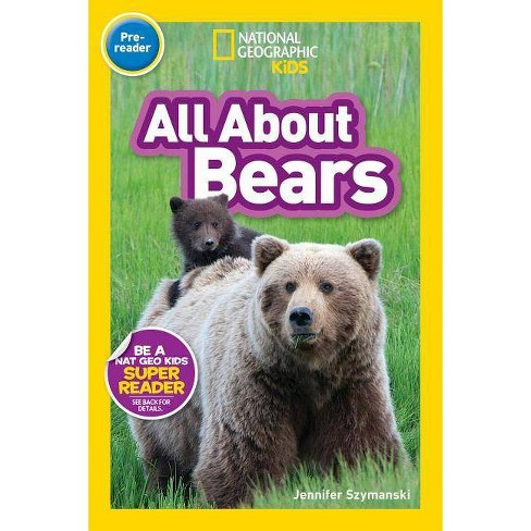 National Geographic Readers: All about Bears (Pre-Reader) - by  National Geographic Kids (Paperback) - image 1 of 1