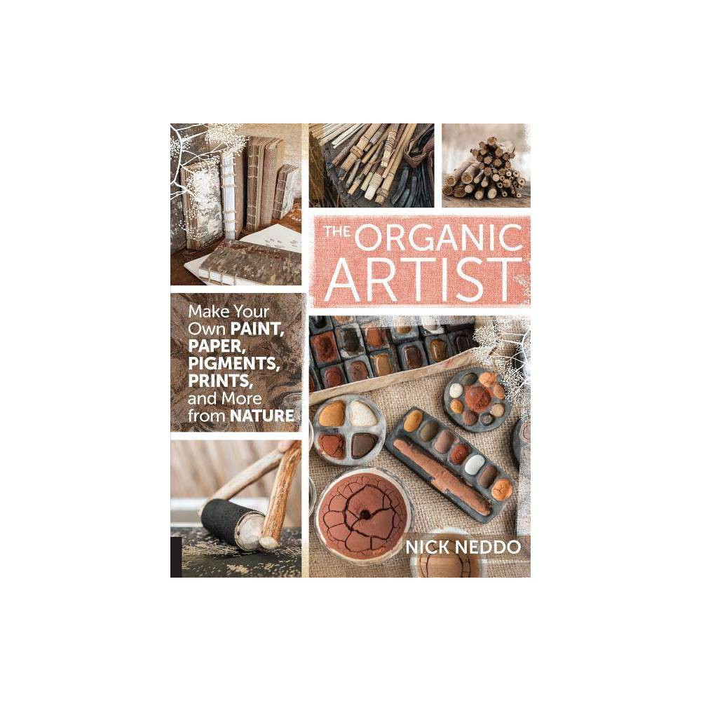 The Organic Artist By Nick Neddo Paperback