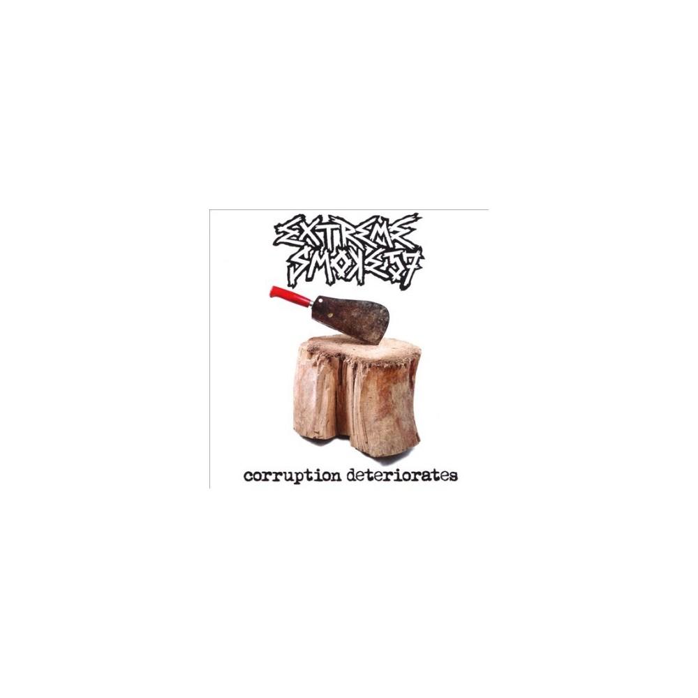 Extreme Smoke 57 - Corruption Deteriorates (CD)