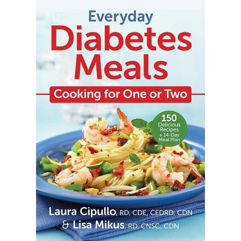 Everyday Diabetes Meals - by  Laura Cipullo & Lisa Mikus (Paperback) - image 1 of 1