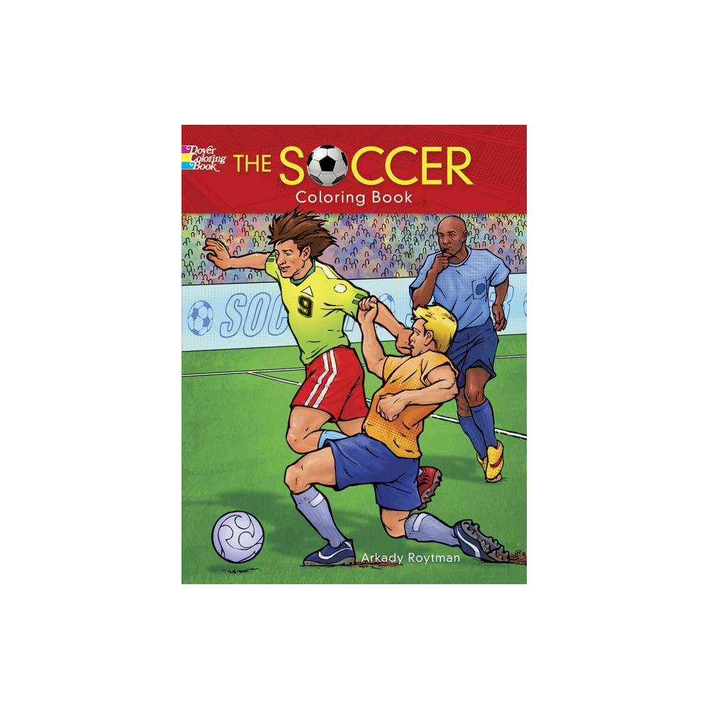 The Soccer Coloring Book Dover Coloring Books By Arkady Roytman Paperback