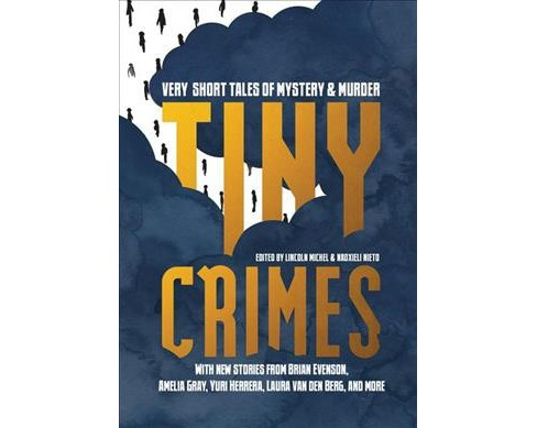Tiny Crimes : Very Short Tales of Mystery and Murder -  (Paperback) - image 1 of 1