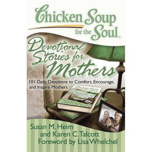 Chicken Soup for the Soul: Devotional Stories for Mothers - by  Susan M Heim & Karen C Talcott - image 1 of 1