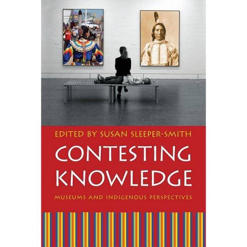 Contesting Knowledge - by  Susan Sleeper-Smith (Paperback) - image 1 of 1