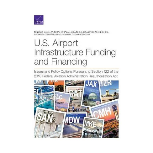 U.S. Airport Infrastructure Funding and Financing - (Paperback) - image 1 of 1