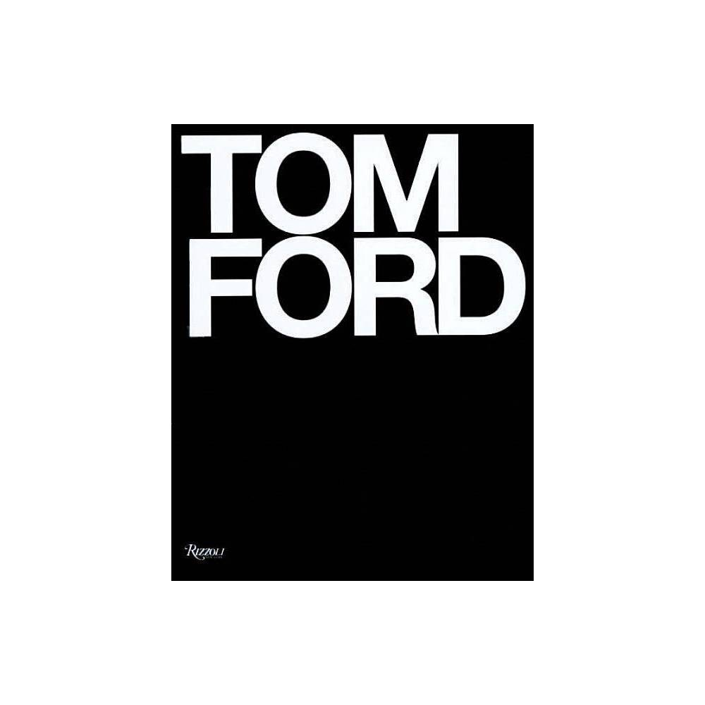 ISBN 9780847826698 product image for Tom Ford - by Tom Ford & Bridget Foley (Hardcover) | upcitemdb.com