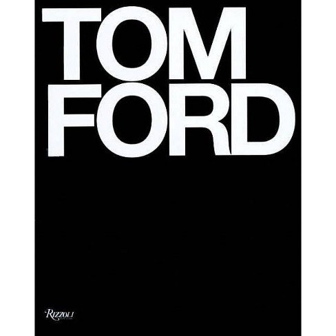 Tom Ford - by  Tom Ford & Bridget Foley (Hardcover) - image 1 of 1
