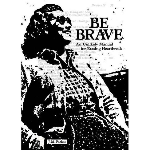 Be Brave - by  J M Farkas (Paperback) - image 1 of 1