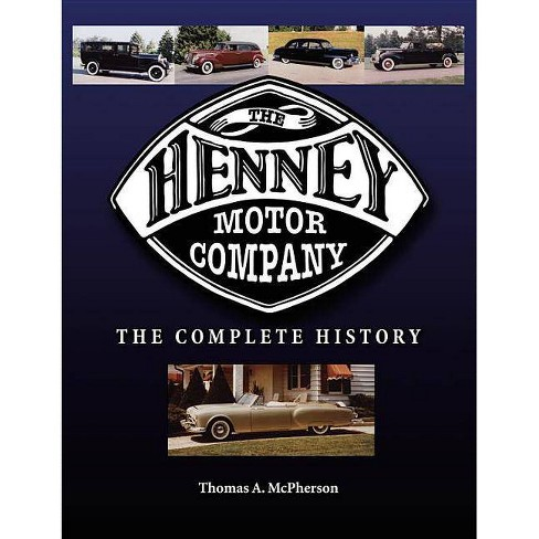 The Henney Motor Company - by  Thomas McPherson (Hardcover) - image 1 of 1