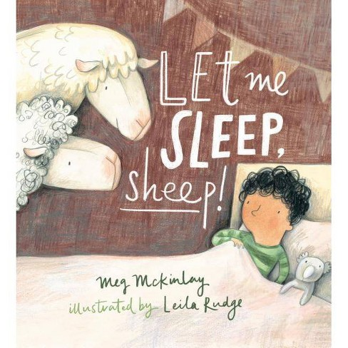 Let Me Sleep, Sheep! - by  Meg McKinlay (Hardcover) - image 1 of 1