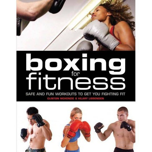 Boxing for Fitness - by  Clinton McKenzie & Hilary Lissenden (Paperback) - image 1 of 1