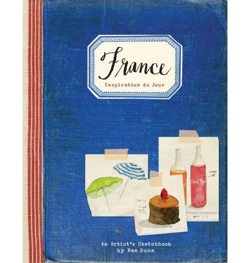 France : Inspiration Du Jour (Hardcover) (Rae Dunn) - image 1 of 1