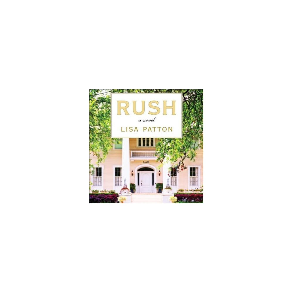 Rush - Unabridged by Lisa Patton (CD/Spoken Word)