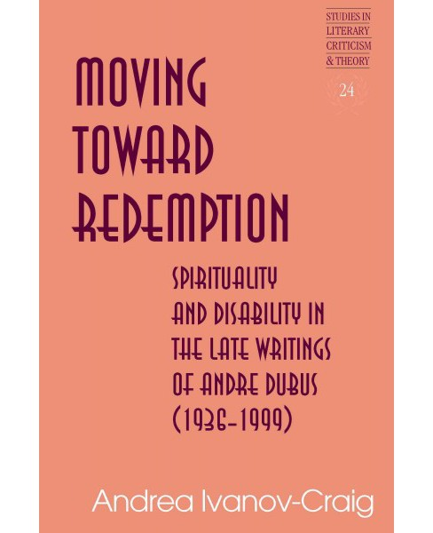 Moving Toward Redemption : Spiritual Comedy and Disability in the Late Writings of Andre Dubus - image 1 of 1