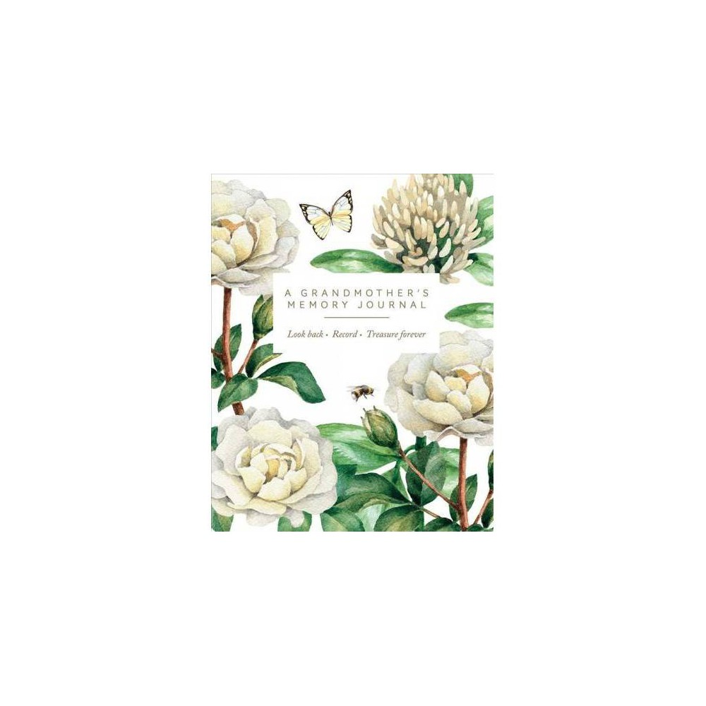 Grandmother's Memory Journal : Look Back. Record. Treasure Forever. - by Joanna Gray (Paperback)