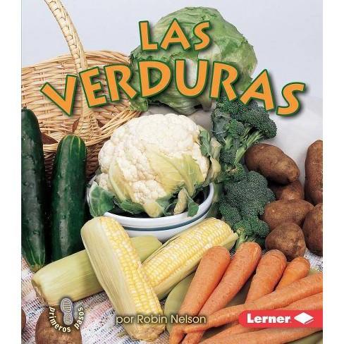 Las Verduras (Vegetables) - (Mi Primer Paso al Mundo Real -- Los Grupos de Alimentos (Fir) (Paperback) - image 1 of 1
