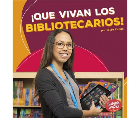 Que vivan los bibliotecarios! / Hooray for Librarians! -  by Tessa Kenan (Paperback) - image 1 of 1