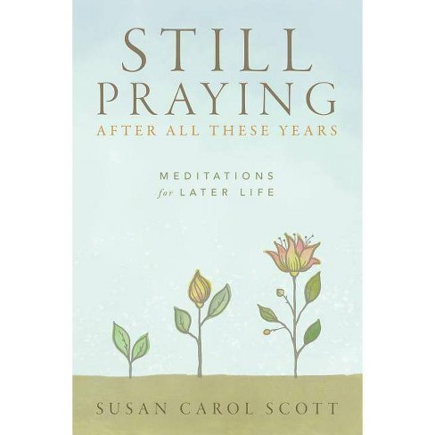 Still Praying After All These Years - by  Susan C Scott (Paperback) - image 1 of 1