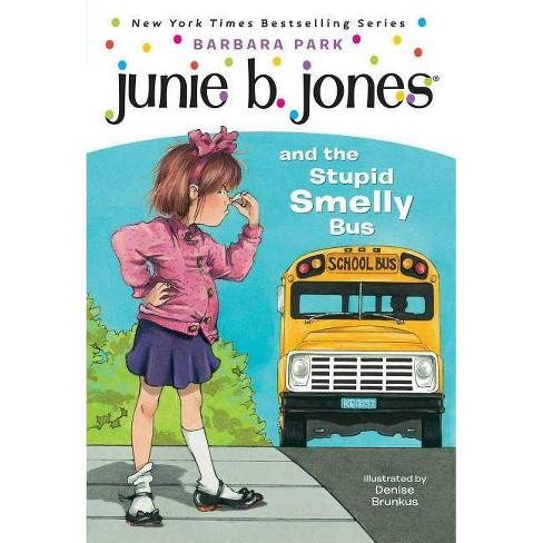 Junie B. Jones #1: Junie B. Jones and the Stupid Smelly Bus - by  Barbara Park (Hardcover) - image 1 of 1