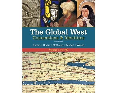 Global West : Connections & Identities: to 1790 (Paperback) (Frank L. Kidner & Maria Bucur & Ralph - image 1 of 1