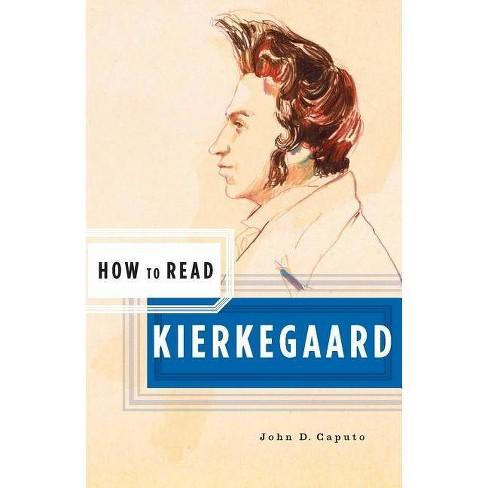 How to Read Kierkegaard - by  John D Caputo (Paperback) - image 1 of 1