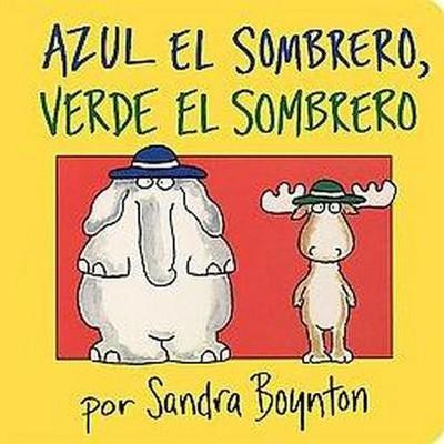 Azul El Sombrero, Verde El Sombrero / Bl ( Boynton Board Books)by Sandra Boynton