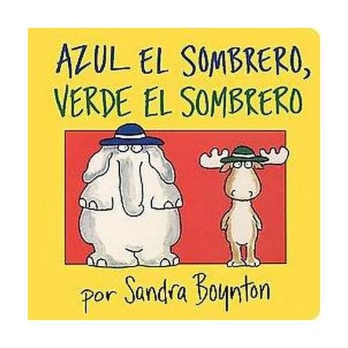 Azul El Sombrero, Verde El Sombrero / Bl ( Boynton Board Books) by Sandra Boynton - image 1 of 1