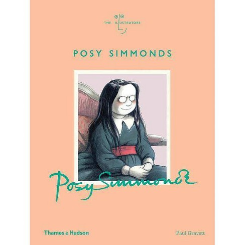 Posy Simmonds - by  Paul Gravett (Hardcover) - image 1 of 1