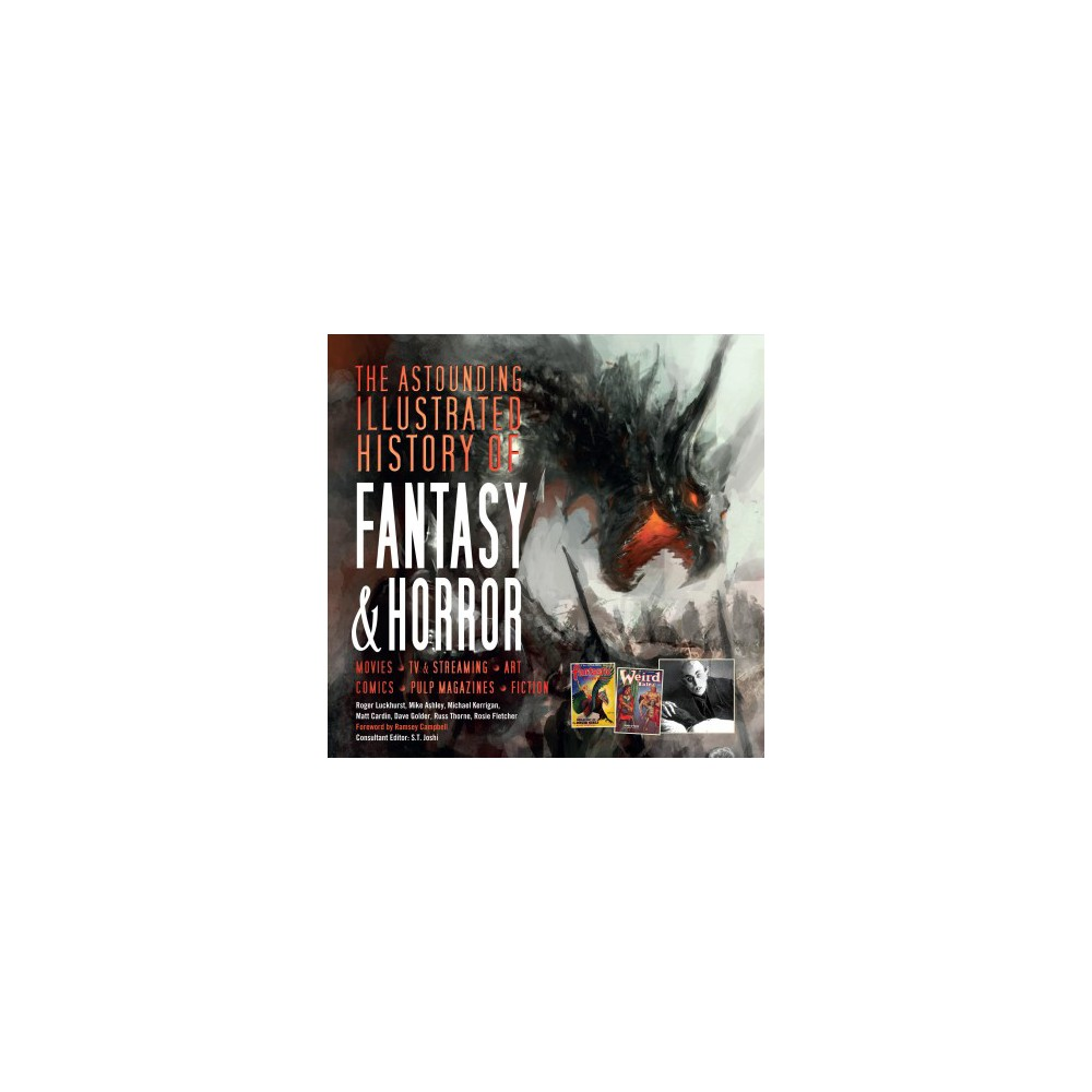 Astounding Illustrated History of Fantasy & Horror - (Hardcover)