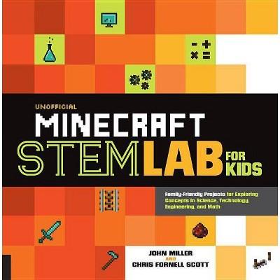 Unofficial Minecraft Stem Lab for Kids - by  John Miller & Chris Fornell Scott (Paperback)