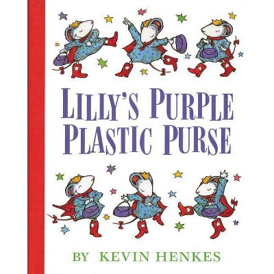Lilly's Purple Plastic Purse - by  Kevin Henkes (Hardcover)