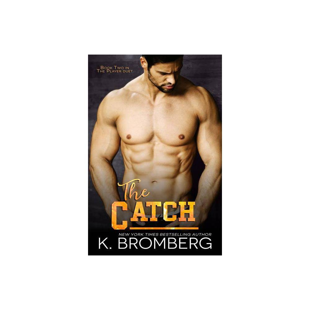 The Catch By K Bromberg Paperback